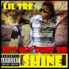Lil Tre She Watching Me (Its My Time To Shine)