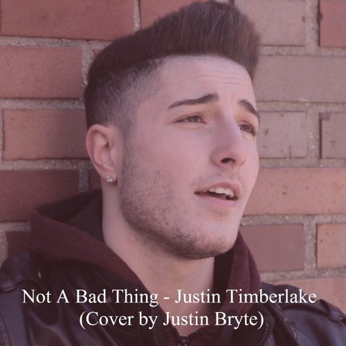Not A Bad Thing - Justin Timberlake (Cover by Justin Bryte)