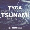 Tyga - Tsunami (Remix) (DigitalDripped.com)