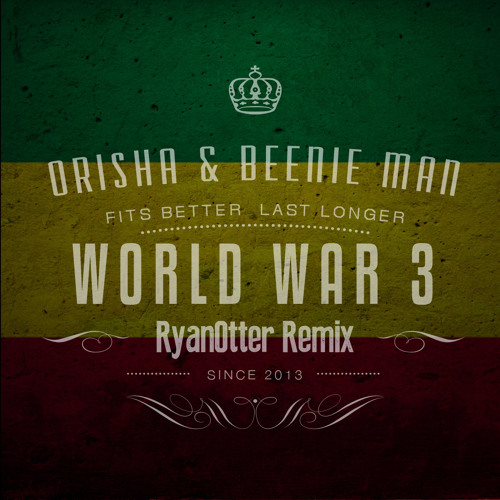 Beenie Man ft. Orisha Sound - WW3 (RyanOtter Remix)