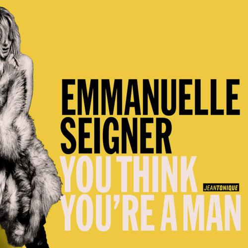 Emmanuelle Seigner - You Think You're a Man (Jean Tonique Remix)