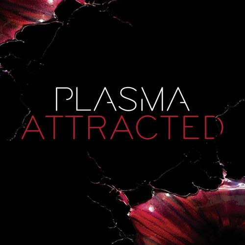 PLASMA - Attracted