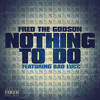 FRED THE GODSON - NOTHING TO DO (FEATURING BAD LUCC)