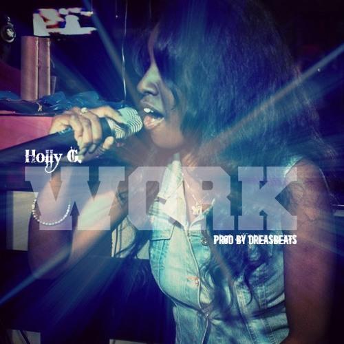 Holly G - Work [prod by DreasBeats]