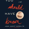 You Should Have Known by Jean Hanff Korelitz, Read by Christina Delaine - Audiobook Excerpt