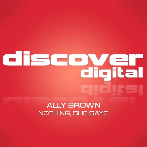 Ally Brown - Nothing She Says (CLIP)