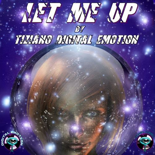 Let Me Up by Tiziano Digital Emotion