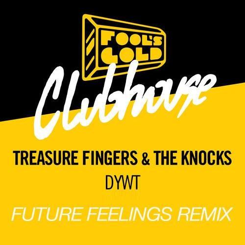 Treasure Fingers & The Knocks - DYWT (Future Feelings Remix)