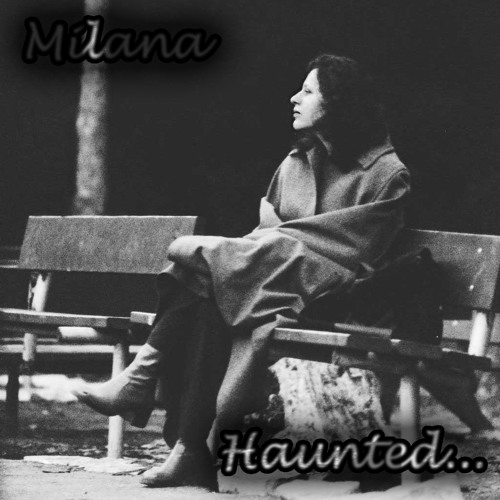 Haunted - Milana - on iTunes, Spotify