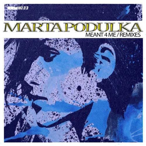 MARTA PODULKA - MEANT 4 YOU (FREDDY GONZALEZ REMIX)