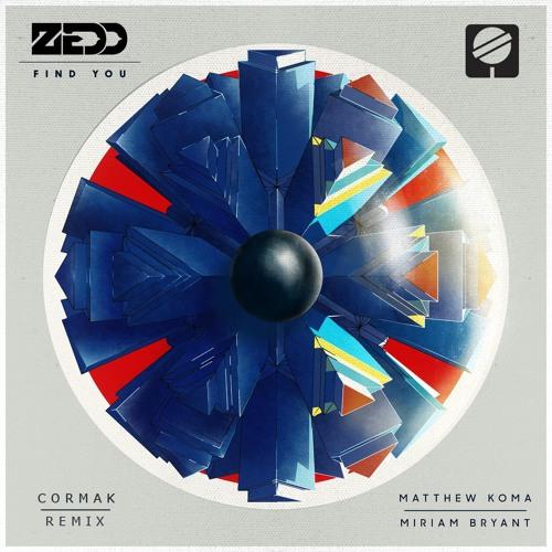 Zedd - Find You (Cormak Remix)