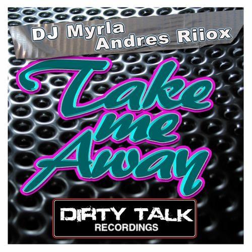 David Myrla & Andres Riiox - Take me Away (Orginal Mix)