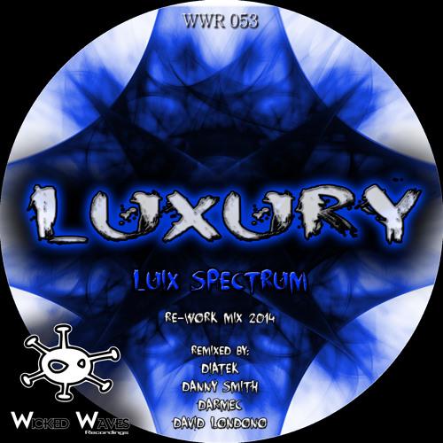 Luix Spectrum - Luxury (Re-Work Mix 2014) [Wicked Waves Recordings]