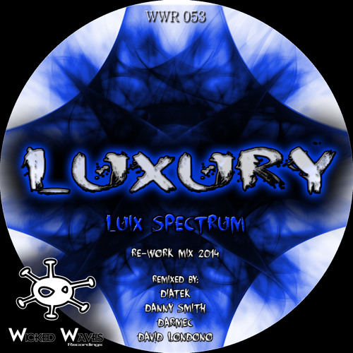 Luix Spectrum - Luxury (Danny Smith Remix) [Wicked Waves Recordings]