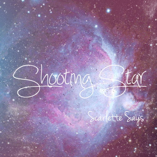 Scarlette Says - Shooting Star