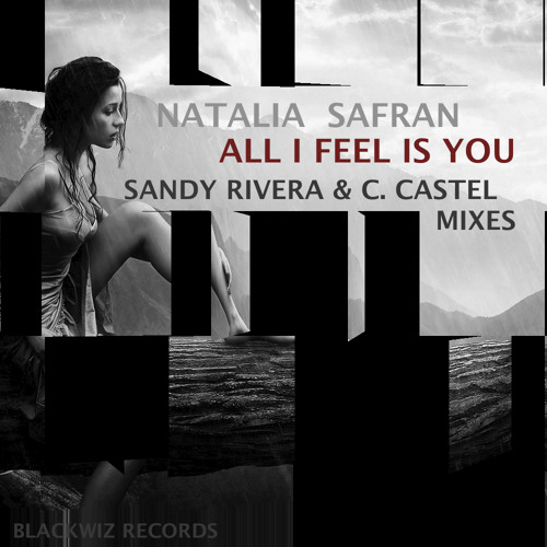Natalia Safran - All I Feel Is You (Sandy Rivera & C. Castel's Club Mix)