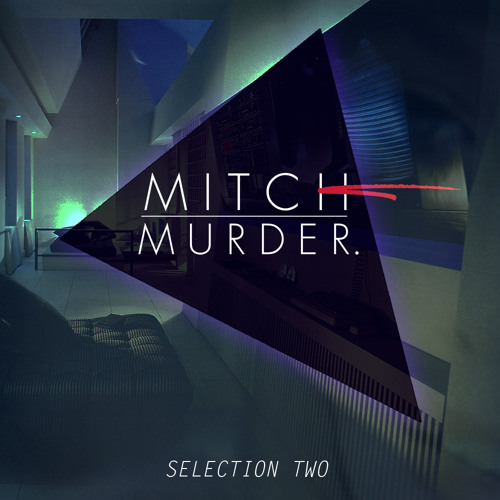 Mitch Murder - Selection Two (Preview mix) FREE DOWNLOAD