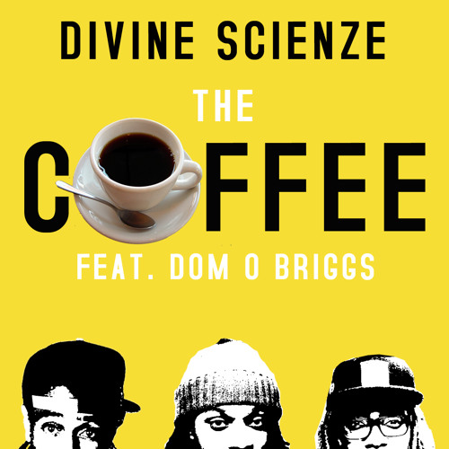 The Coffee feat. Dom O Briggs