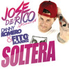 Jose De Rico -Soltera Ft Danny Romero & Fito Blanko(Jesús Ramírez  Edit)