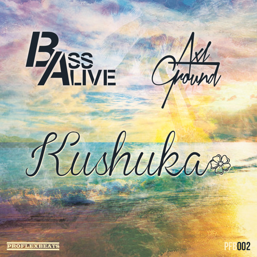 Bass Alive & Axl Ground - Kushuka (Original Mix)