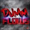 Fuck It (Dumm Flow 7)(Prod.By Teddi Wayne)