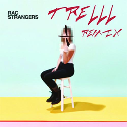 RAC - Tear You Down (ft. Alex Ebert) (Trelll Remix)