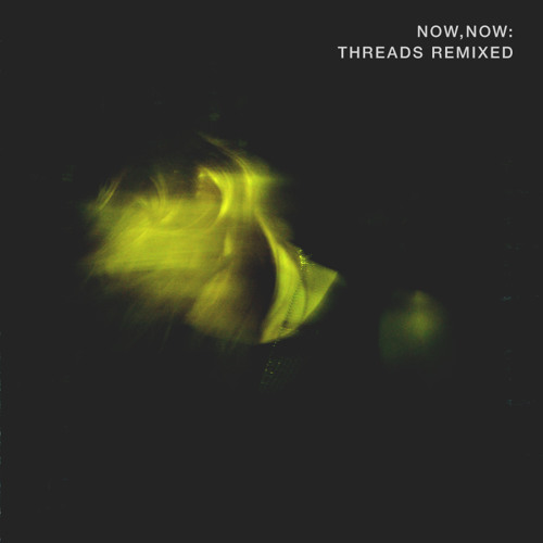 Now, Now - Prehistoric (Field Mouse Remix)