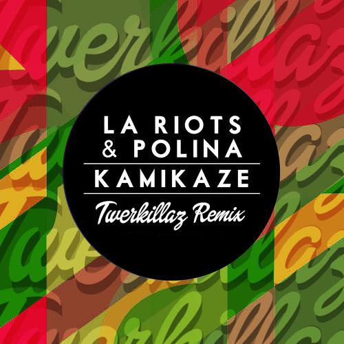 LA Riots & Polina - Kamikaze (Twerkillaz Remix)