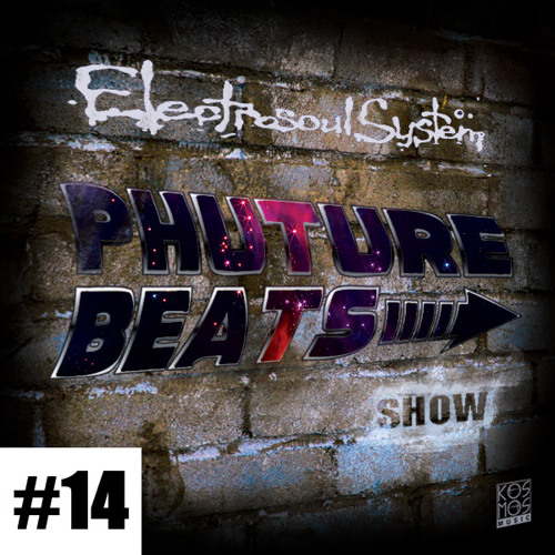 Phuture Beats Show #14 by Electrosoul System, nClear & Eugenics Eight @ Kos.Mos.Music.Lab.
