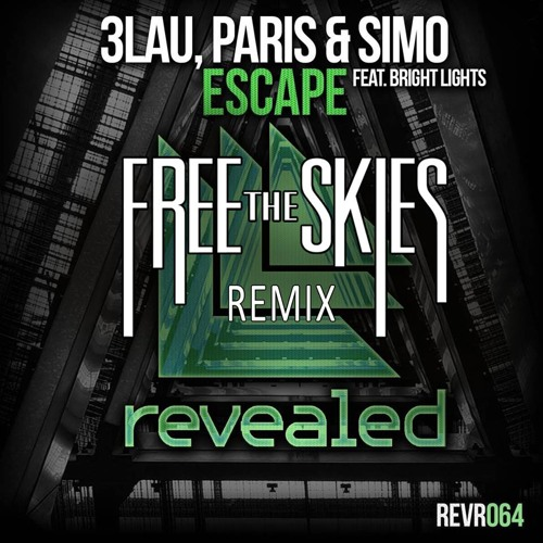 Escape (ft. Bright Lights) [Free The Skies Remix]