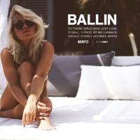 Mayo - Ballin (Prod. Mr. Carmack)