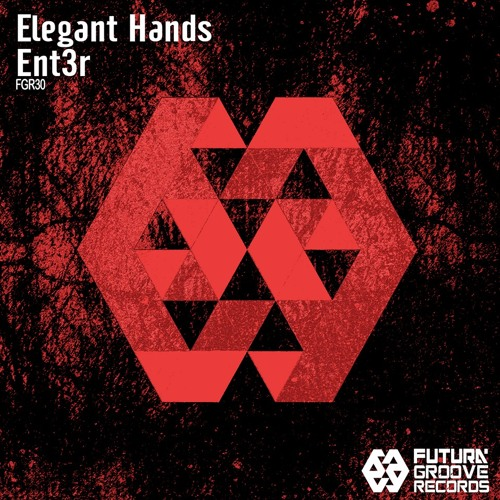 Elegant Hands - ENT3R ( Original Mix) [Futura Groove Records]Now Beatport