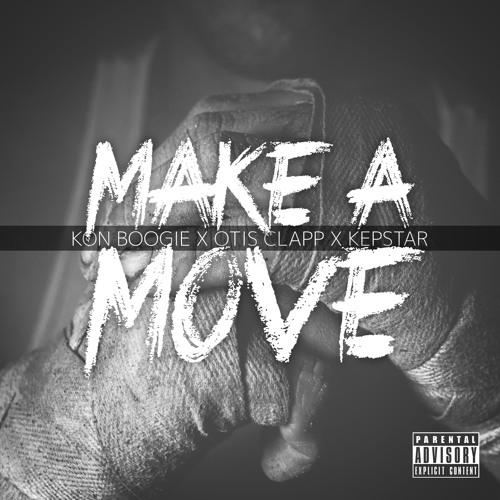 Make A Move Feat. Otis Clapp & Kepstar