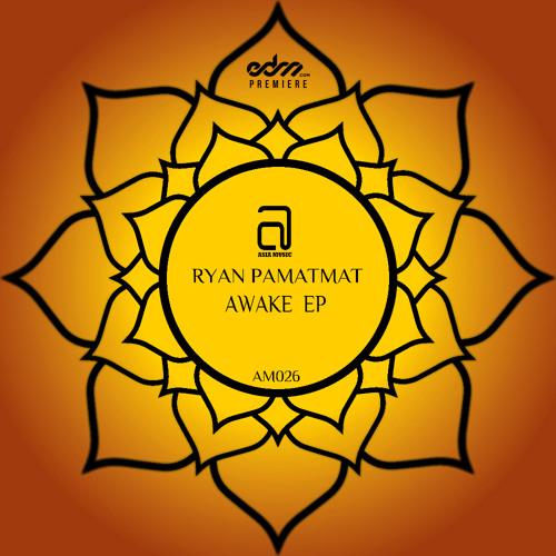 Awake by Ryan Pamatmat - EDM.com Premiere
