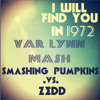 I Will Find You In 1972 Zedd/Smashing Pumpkins [Var Lynn Mash]
