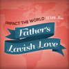 2013-02-24 Impact The World With The Father's Lavish Love.sample