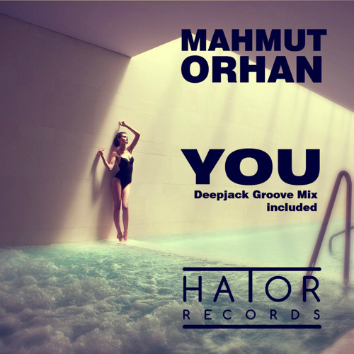 Mahmut Orhan - You (Deepjack Groove Mix) [OUT NOW]