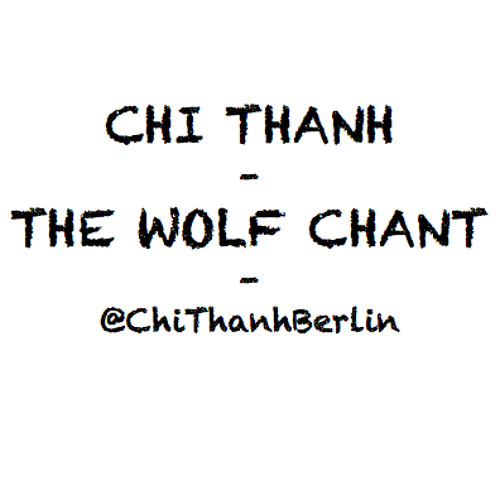 CHI THANH - The Wolf Chant (original mix) - FREE DOWNLOAD