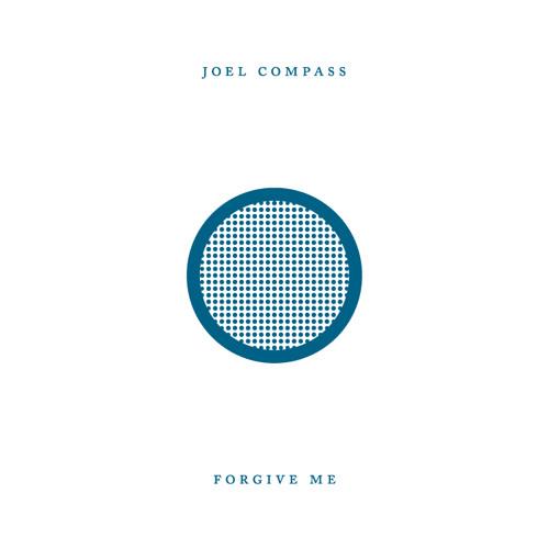 Joel Compass - Forgive Me
