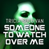 Someone To Watch Over Me by Tricia Sullivan, read by Adam Sims