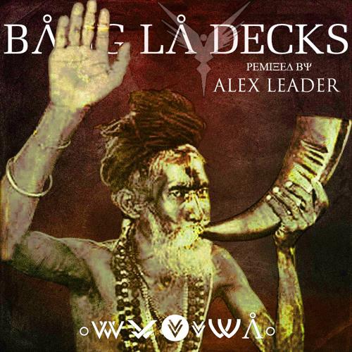 Bang La Decks - Utopia (Alex Leader Remix)