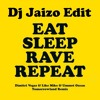 Fatboy Slim VS Dimitri Vegas, Like Mike & Ummet Ozcan - Eat Sleep Rave Repeat (Dj Jaizo edit)