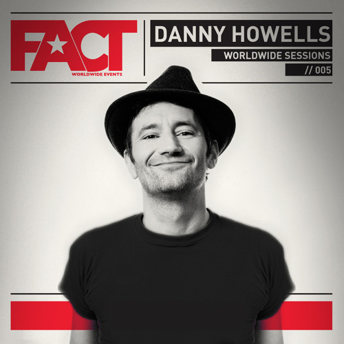 FACT Worldwide Session by Danny Howells 005