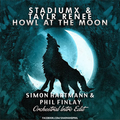 Stadium X ft. Taylr Renee - Howl At The Moon (Simon Hartmann & Phil Finlay Acoustic Edit)