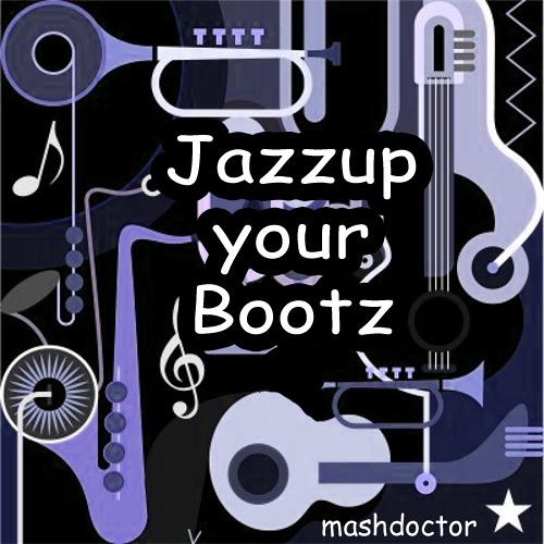 Mashdoctor-Jazzup Ur Boots
