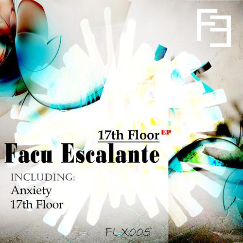 Facu Escalante - Anxiety (Original Mix)