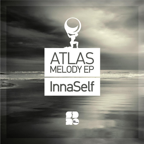 innaSelf - Atlas Melody - Soul Deep Recordings (Out Now)