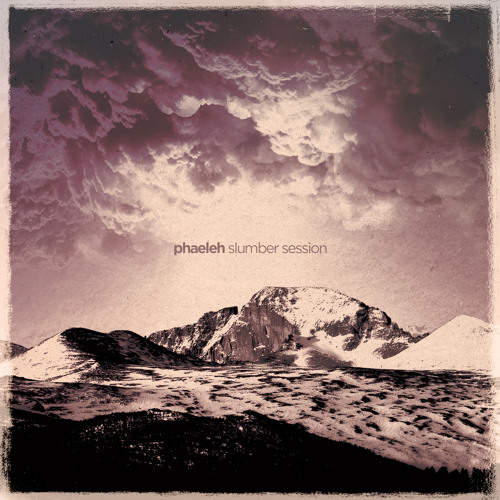 Slumber Session: Phaeleh