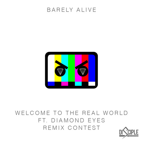 Remix Contest: Barely Alive - Welcome To The Real World ft. Diamond Eyes