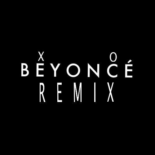 Beyonce - XO (Remix)